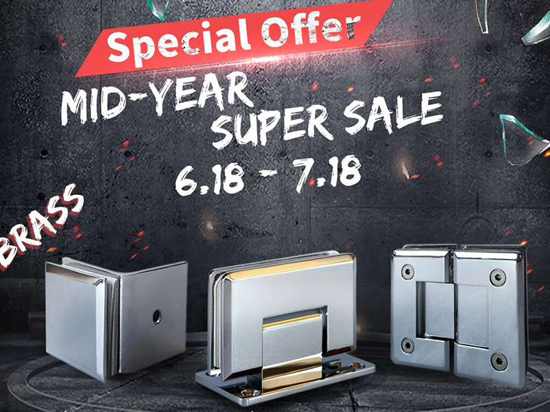 Supper Sales from June 18th-July 18th, 2018 for glass hinges and glass clips.
